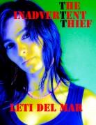 Inadvertent Thief, The - Leti Del Mar
